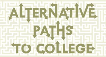 Alternative Paths to College